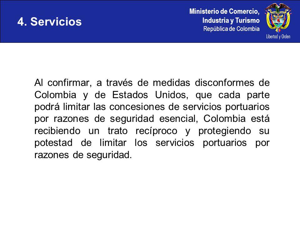 Ministerio de Comercio, Industria y Turismo República de Colombia Al confirmar, a través de medidas disconformes de Colombia y de Estados Unidos, que