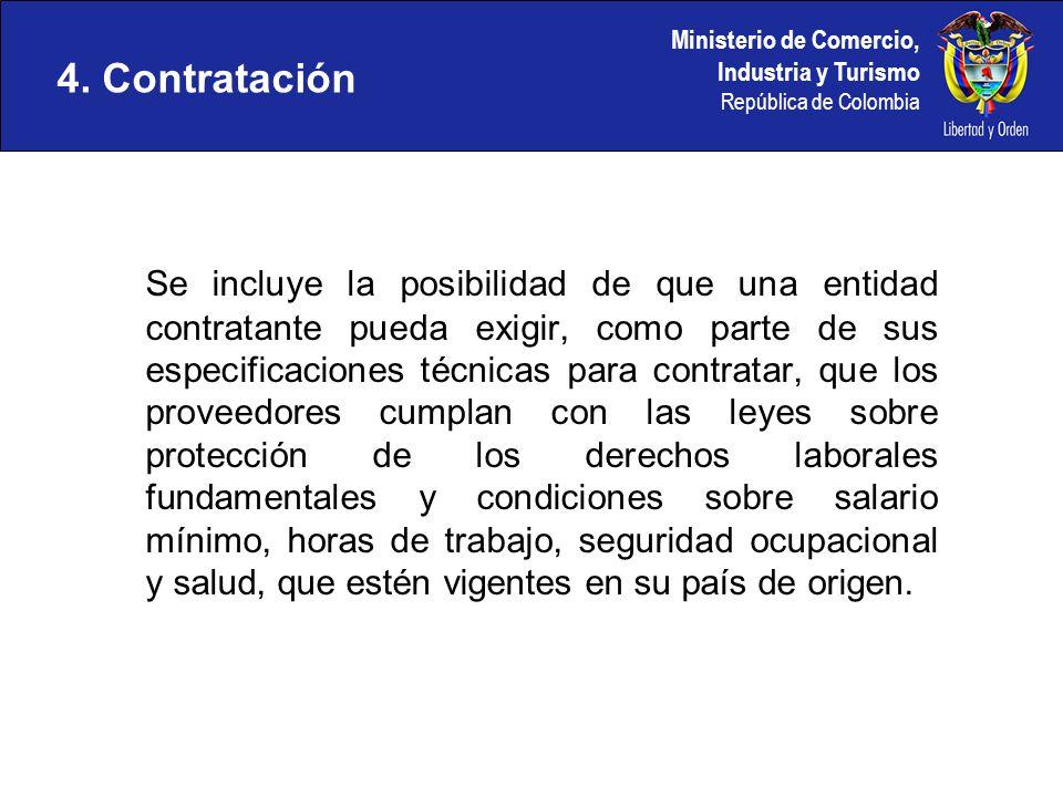 Ministerio de Comercio, Industria y Turismo República de Colombia 4. Contratación Se incluye la posibilidad de que una entidad contratante pueda exigi