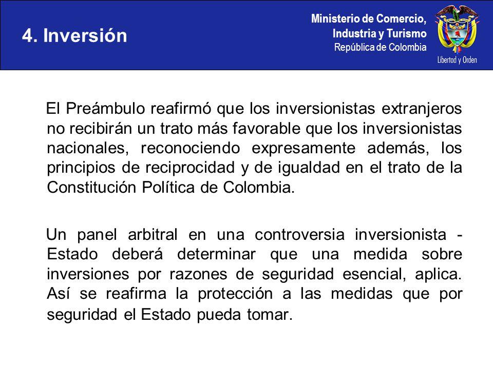 Ministerio de Comercio, Industria y Turismo República de Colombia El Preámbulo reafirmó que los inversionistas extranjeros no recibirán un trato más f