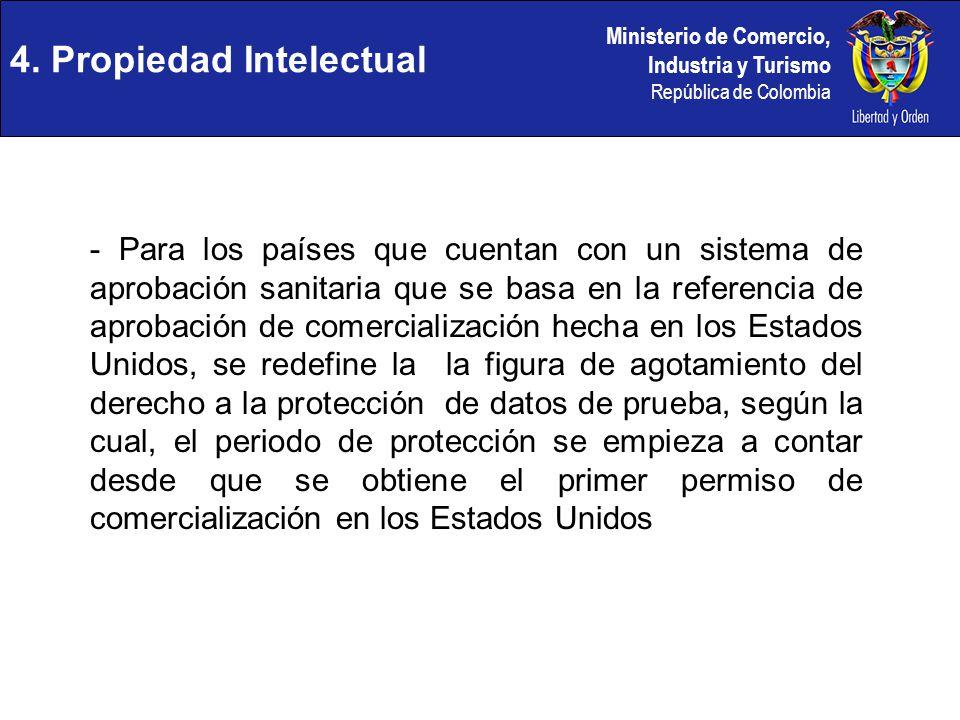 Ministerio de Comercio, Industria y Turismo República de Colombia 4. Propiedad Intelectual - Para los países que cuentan con un sistema de aprobación