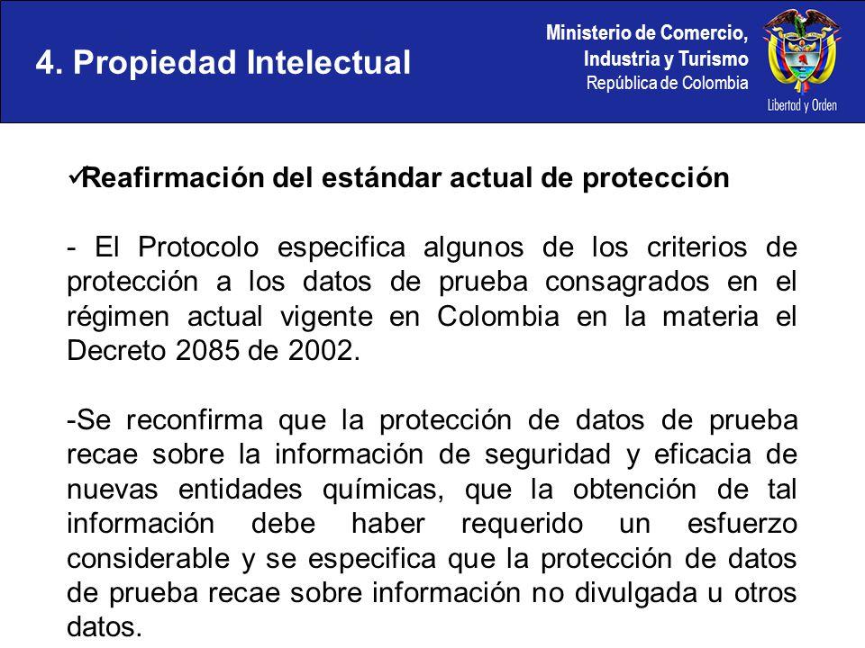 Ministerio de Comercio, Industria y Turismo República de Colombia 4. Propiedad Intelectual Reafirmación del estándar actual de protección - El Protoco