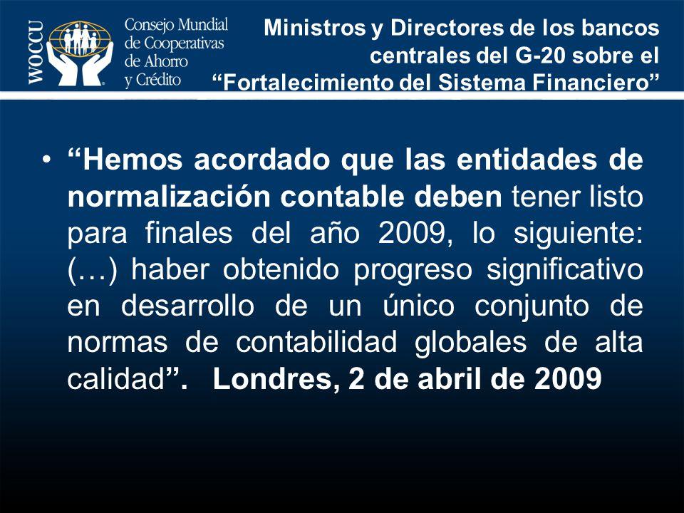 Ministros y Directores de los bancos centrales del G-20 sobre el Fortalecimiento del Sistema Financiero Hemos acordado que las entidades de normalizac