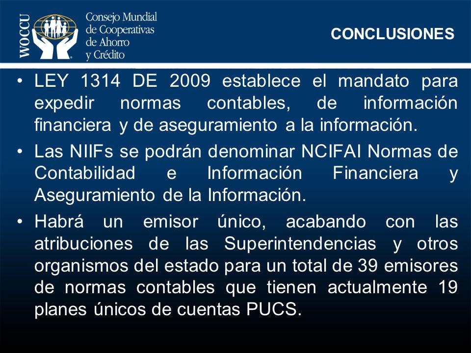 LEY 1314 DE 2009 establece el mandato para expedir normas contables, de información financiera y de aseguramiento a la información. Las NIIFs se podrá