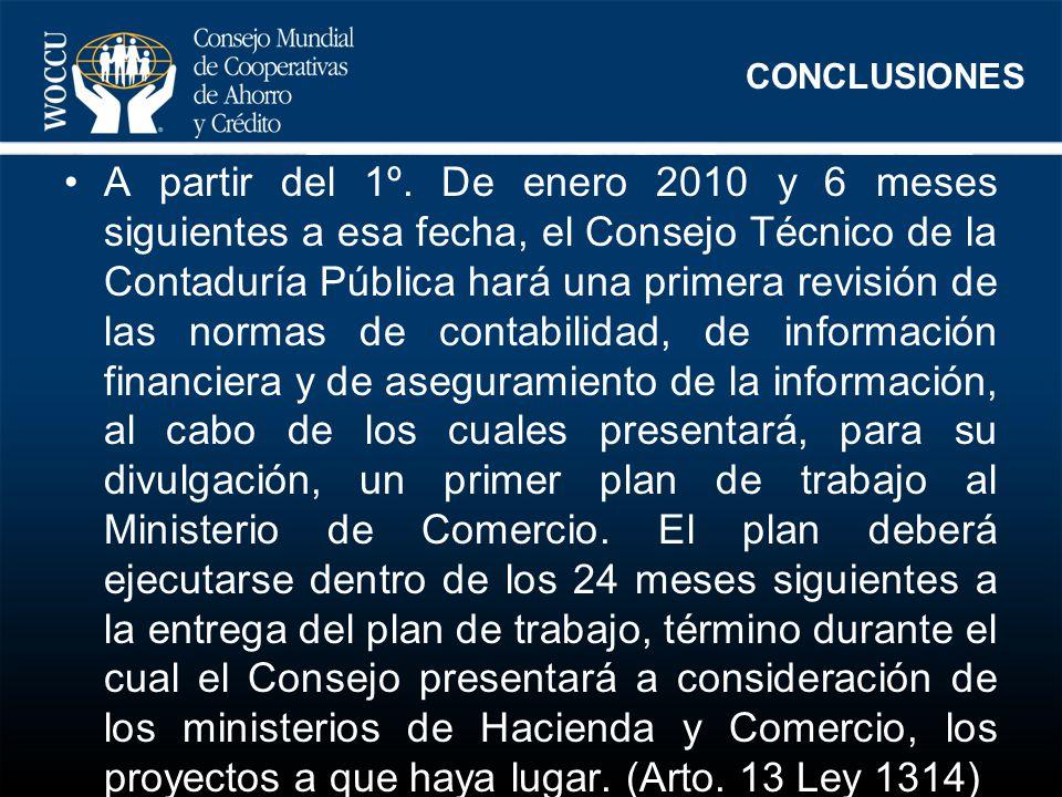 CONCLUSIONES A partir del 1º. De enero 2010 y 6 meses siguientes a esa fecha, el Consejo Técnico de la Contaduría Pública hará una primera revisión de
