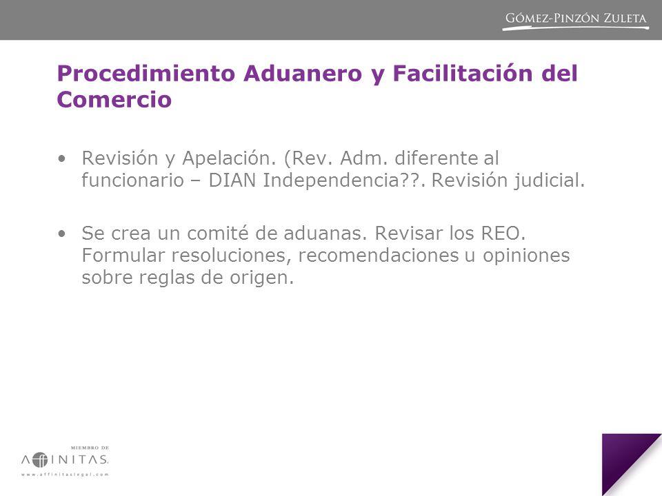 Procedimiento Aduanero y Facilitación del Comercio Revisión y Apelación.