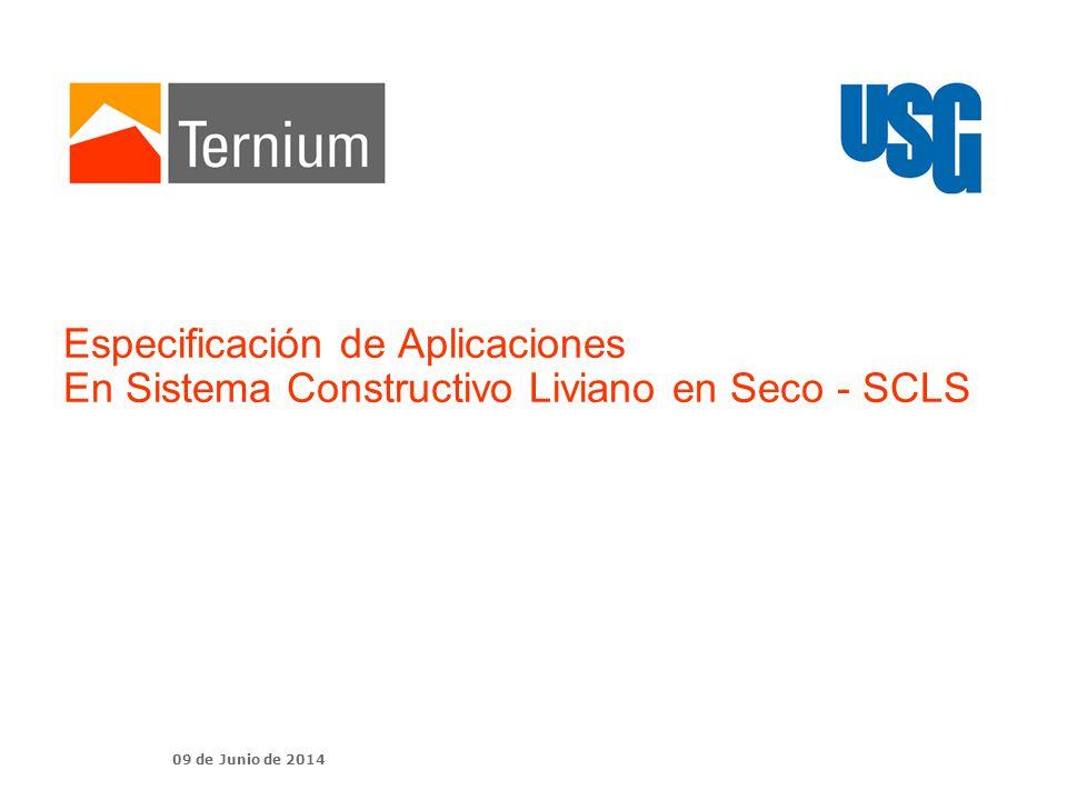 09 de Junio de 2014 Especificación de Aplicaciones En Sistema Constructivo Liviano en Seco - SCLS