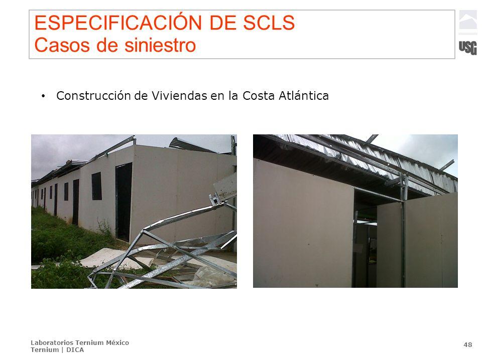 Laboratorios Ternium México Ternium | DICA 48 ESPECIFICACIÓN DE SCLS Casos de siniestro Construcción de Viviendas en la Costa Atlántica