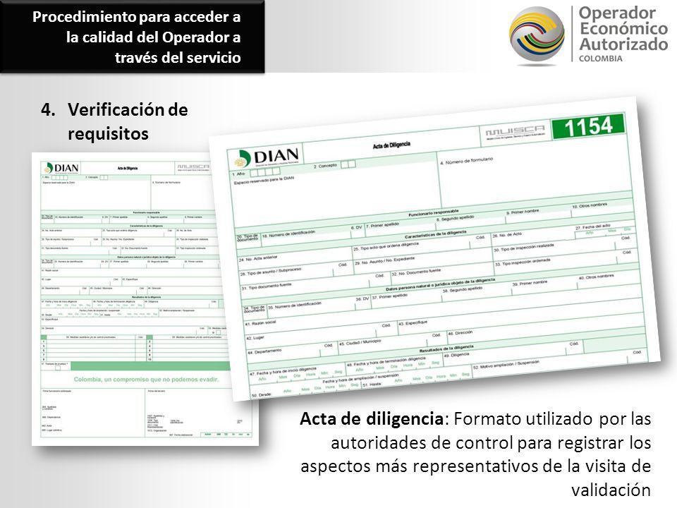4. Verificación de requisitos Acta de diligencia: Formato utilizado por las autoridades de control para registrar los aspectos más representativos de