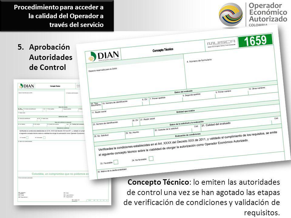 5. Aprobación Autoridades de Control Procedimiento para acceder a la calidad del Operador a través del servicio Concepto Técnico: lo emiten las autori