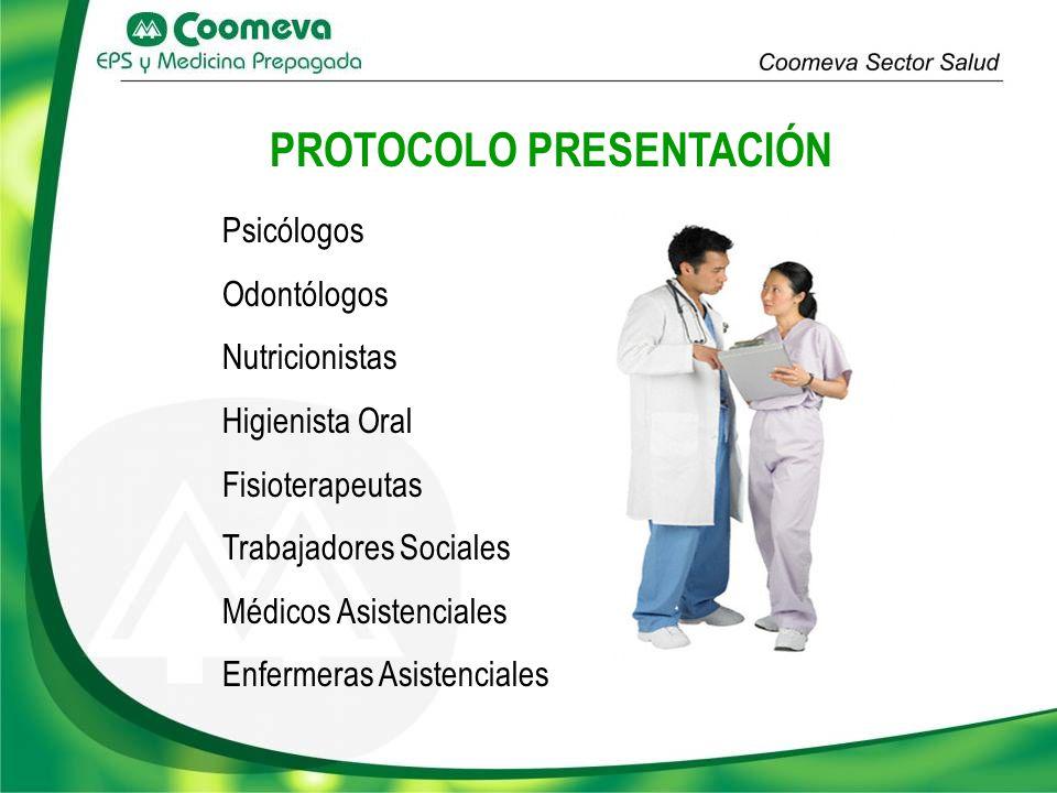 PROTOCOLO PRESENTACIÓN Psicólogos Odontólogos Nutricionistas Higienista Oral Fisioterapeutas Trabajadores Sociales Médicos Asistenciales Enfermeras As