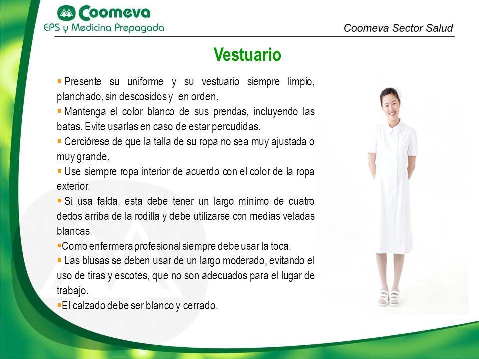 Vestuario Presente su uniforme y su vestuario siempre limpio, planchado, sin descosidos y en orden. Mantenga el color blanco de sus prendas, incluyend