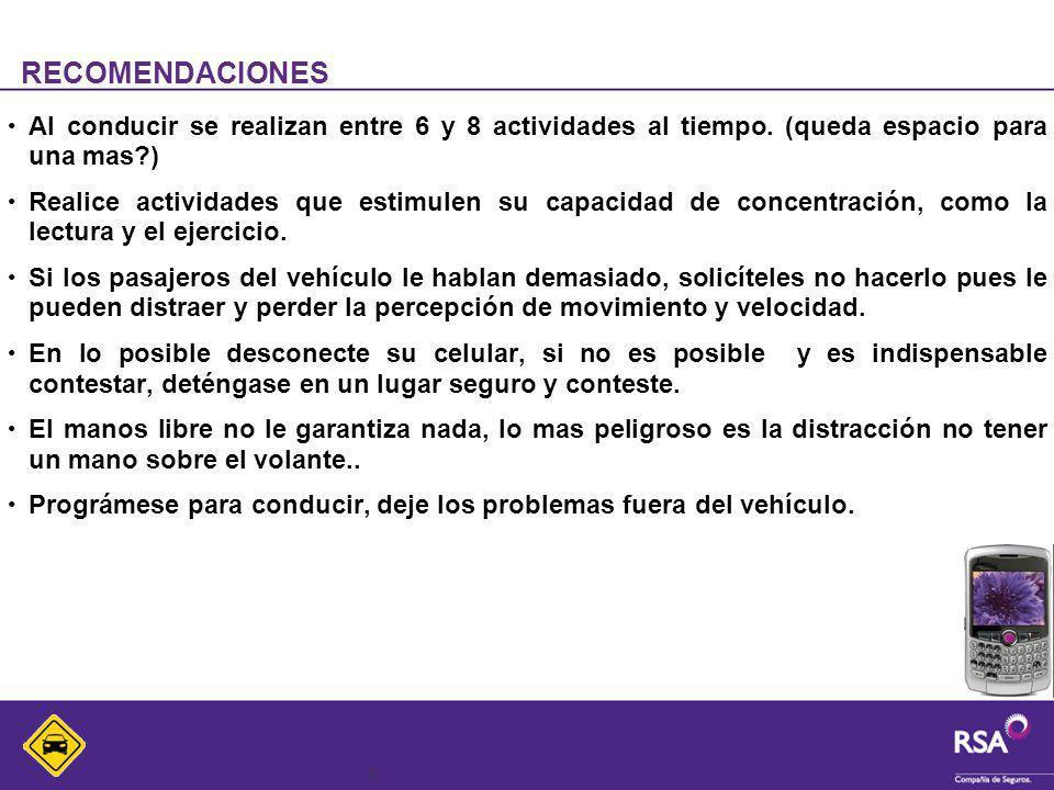 9 RECOMENDACIONES Al conducir se realizan entre 6 y 8 actividades al tiempo.