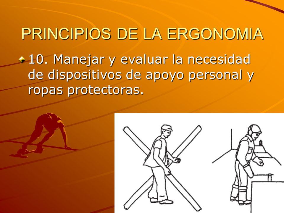 10. Manejar y evaluar la necesidad de dispositivos de apoyo personal y ropas protectoras.