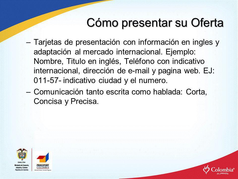 Cómo presentar su Oferta –Tarjetas de presentación con información en ingles y adaptación al mercado internacional. Ejemplo: Nombre, Titulo en inglés,