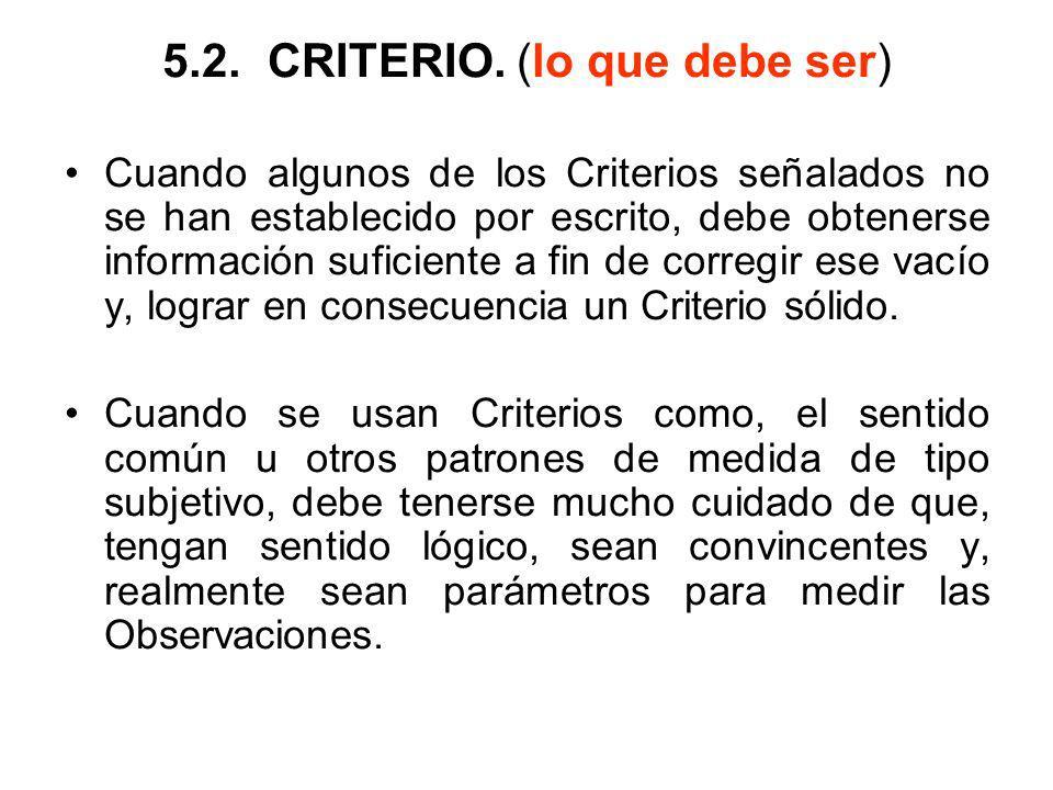 5.2.CRITERIO. (lo que debe ser) Cuando algunos de los Criterios señalados no se han establecido por escrito, debe obtenerse información suficiente a f