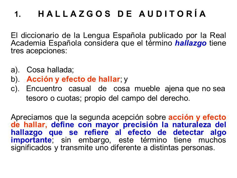 1. H A L L A Z G O S D E A U D I T O R Í A El diccionario de la Lengua Española publicado por la Real Academia Española considera que el término halla