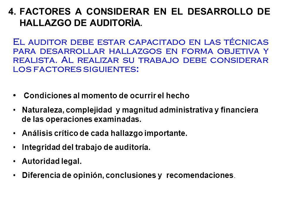 4.FACTORES A CONSIDERAR EN EL DESARROLLO DE HALLAZGO DE AUDITORÌA.