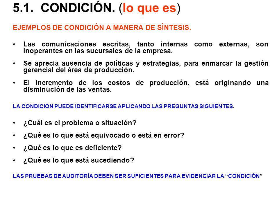 5.1.CONDICIÓN. (lo que es) EJEMPLOS DE CONDICIÓN A MANERA DE SÌNTESIS. Las comunicaciones escritas, tanto internas como externas, son inoperantes en l