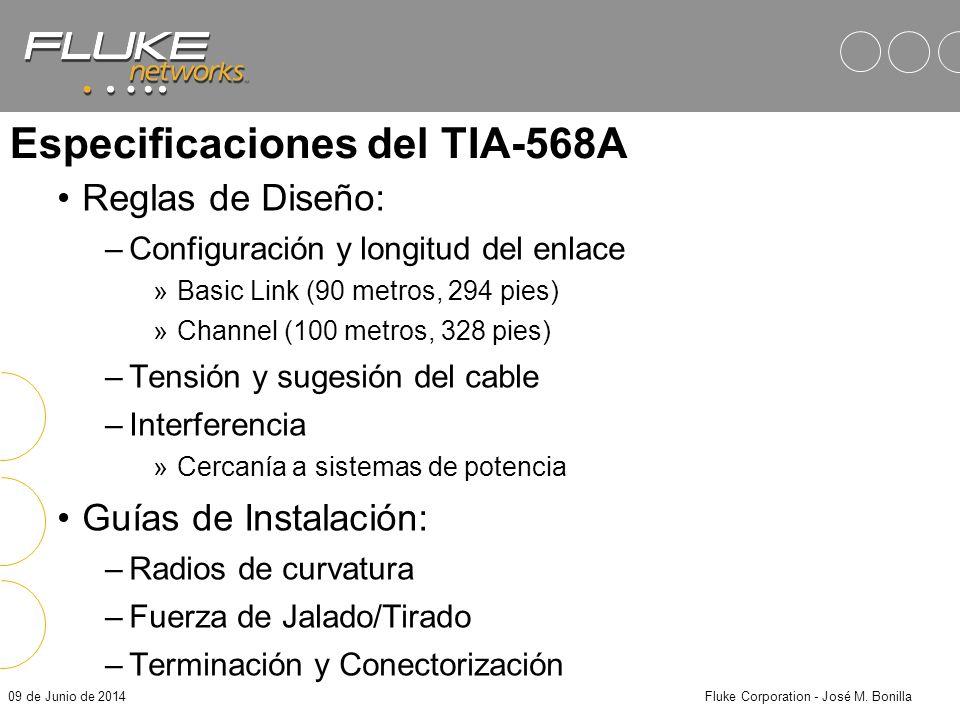 09 de Junio de 2014Fluke Corporation - José M. Bonilla ANSI/TIA/EIA 568-A Título: Commercial Building Telecommunications Cabling Standard –Sistema de