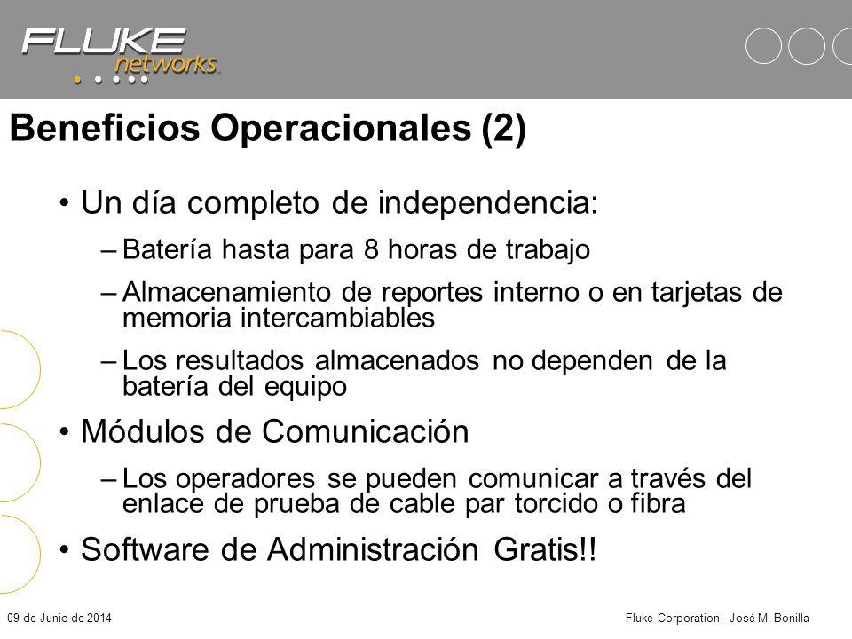 09 de Junio de 2014Fluke Corporation - José M. Bonilla Beneficios Operacionales (1) Legendaria robustez de Fluke –Empaque muy fuerte –Protección de en