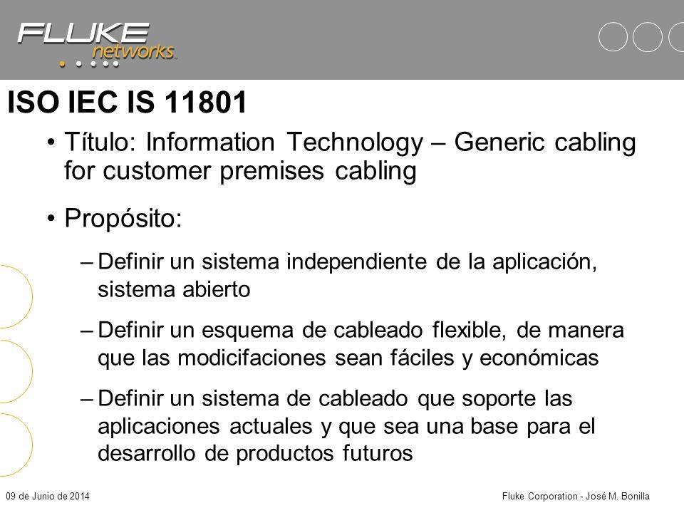 09 de Junio de 2014Fluke Corporation - José M. Bonilla Especificaciones del TIA-568A Reglas de Diseño: –Configuración y longitud del enlace »Basic Lin