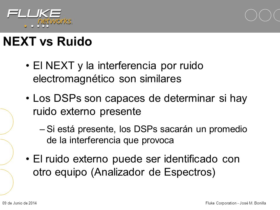 09 de Junio de 2014Fluke Corporation - José M. Bonilla (Par-a-par) NEXT 6 Combinaciones A B A C A D B C B D C D A B C D