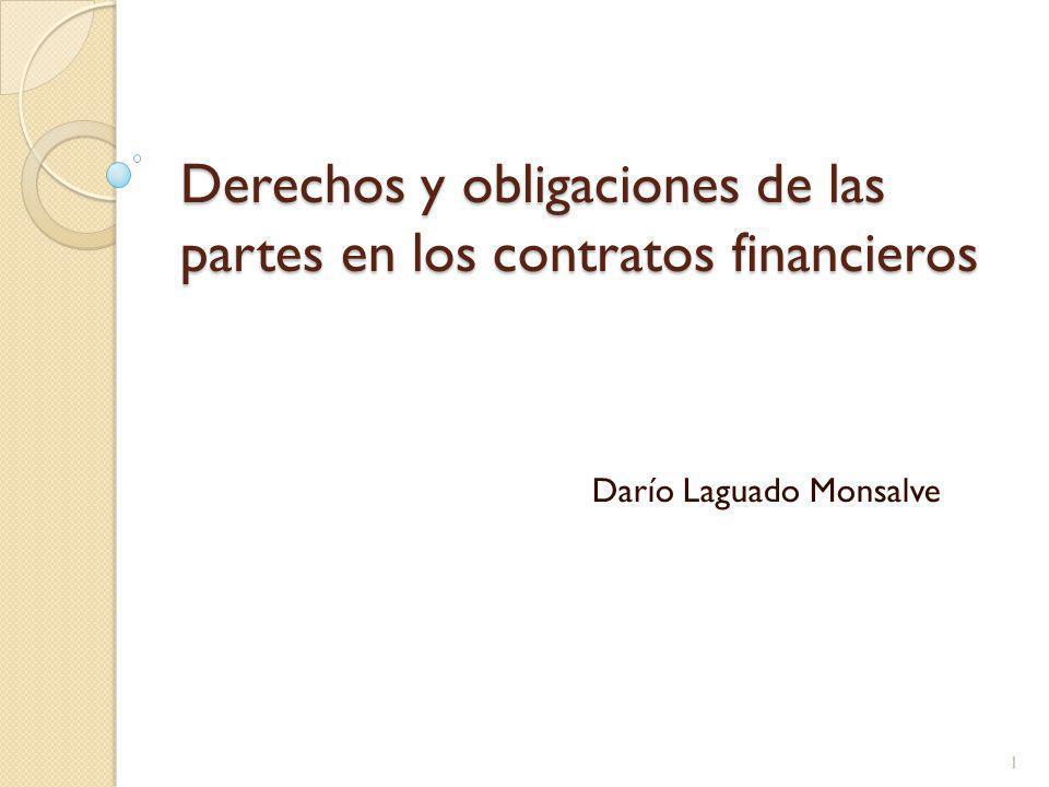 Derechos y obligaciones de las partes en los contratos financieros Darío Laguado Monsalve 1