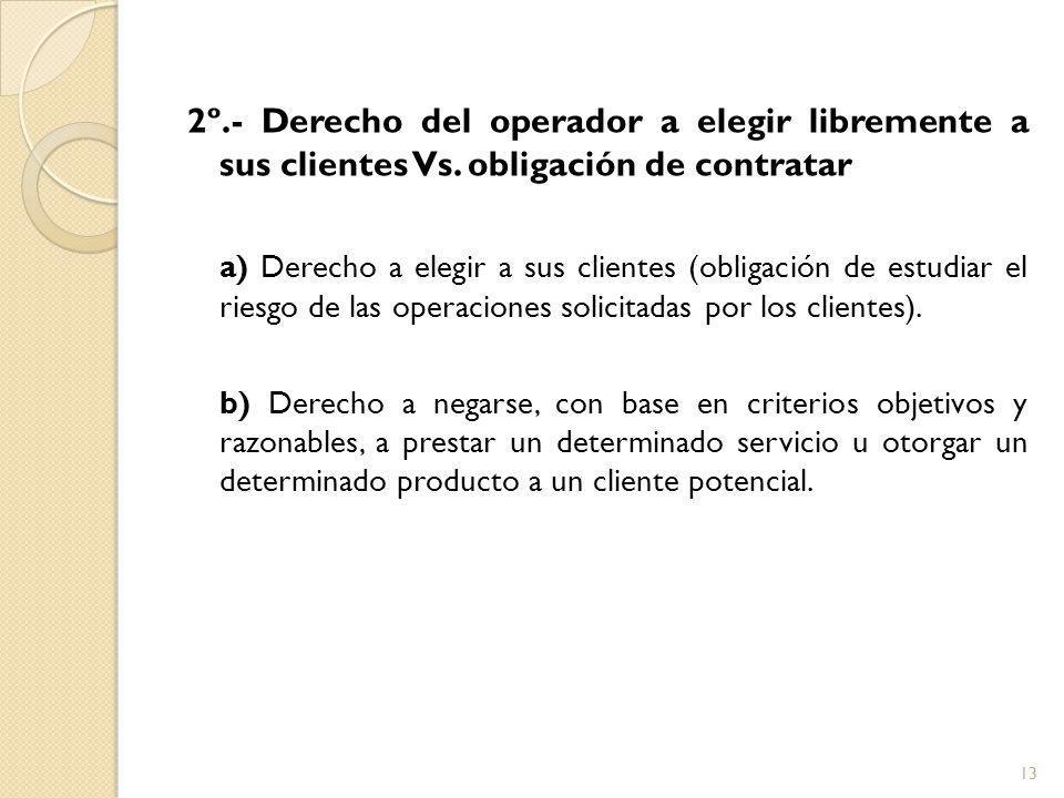 2º.- Derecho del operador a elegir libremente a sus clientes Vs.
