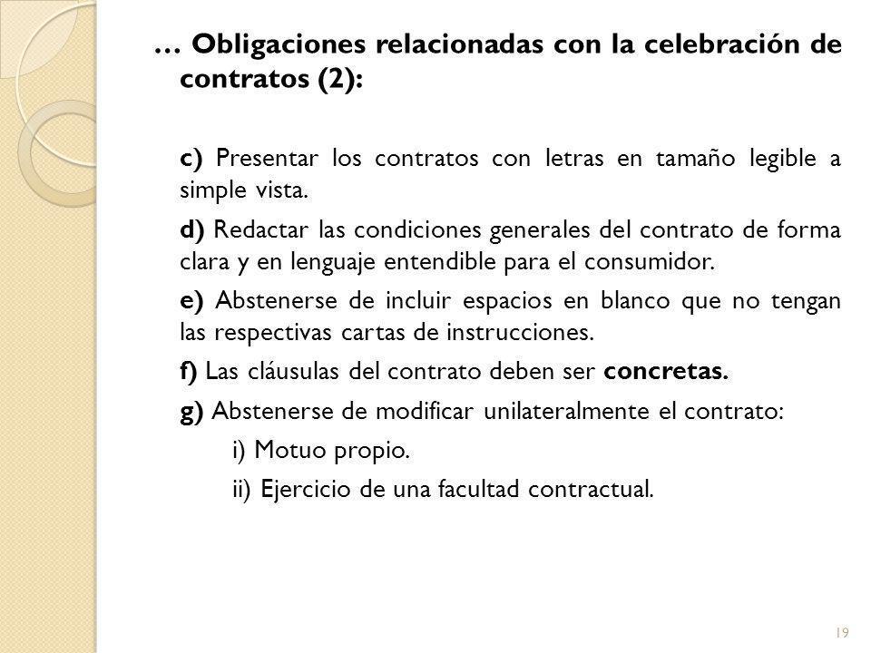 … Obligaciones relacionadas con la celebración de contratos (2): c) Presentar los contratos con letras en tamaño legible a simple vista.