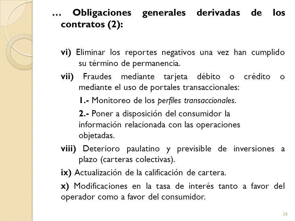 … Obligaciones generales derivadas de los contratos (2): vi) Eliminar los reportes negativos una vez han cumplido su término de permanencia.