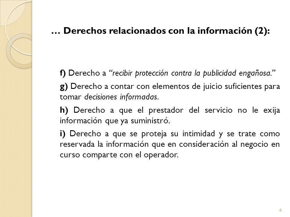 … Derechos relacionados con la información (2): f) Derecho a recibir protección contra la publicidad engañosa.