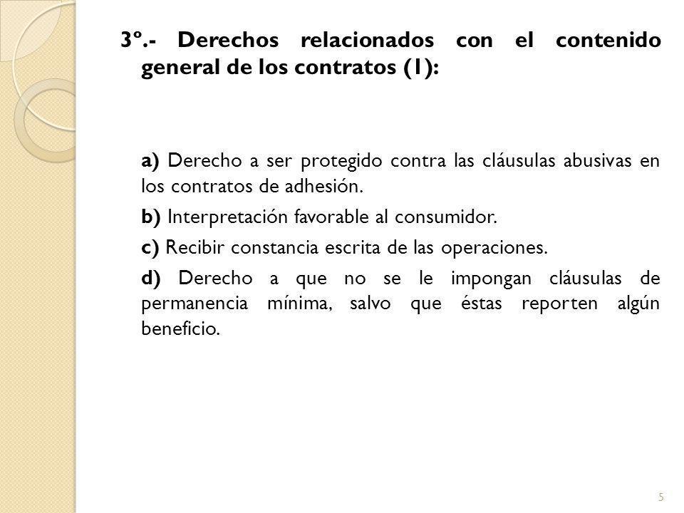 3º.- Derechos relacionados con el contenido general de los contratos (1): a) Derecho a ser protegido contra las cláusulas abusivas en los contratos de adhesión.