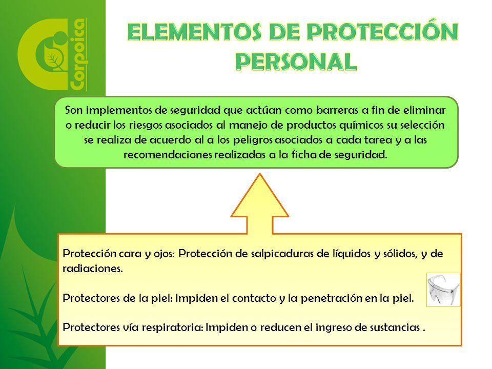 Son implementos de seguridad que actúan como barreras a fin de eliminar o reducir los riesgos asociados al manejo de productos químicos su selección se realiza de acuerdo al a los peligros asociados a cada tarea y a las recomendaciones realizadas a la ficha de seguridad.