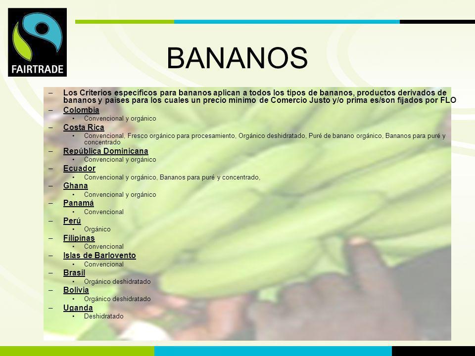 FLO International BANANOS –Los Criterios específicos para bananos aplican a todos los tipos de bananos, productos derivados de bananos y países para l