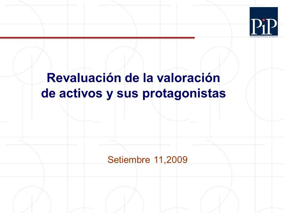 1 Revaluación de la valoración de activos y sus protagonistas Setiembre 11,2009