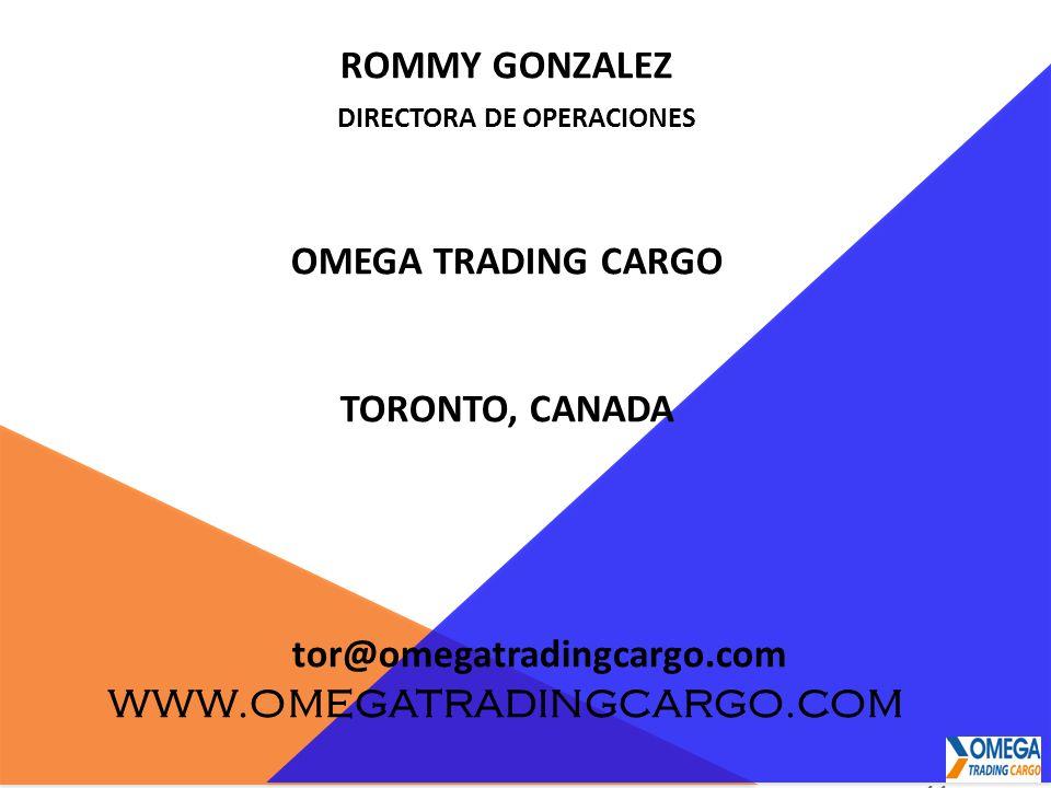 ROMMY GONZALEZ DIRECTORA DE OPERACIONES OMEGA TRADING CARGO TORONTO, CANADA tor@omegatradingcargo.com WWW.OMEGATRADINGCARGO.COM 11