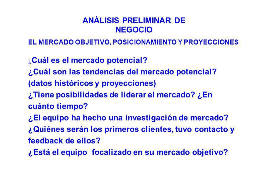 EL MERCADO OBJETIVO, POSICIONAMIENTO Y PROYECCIONES ¿ Cuál es la dimensión actual y potencial del mercado target.