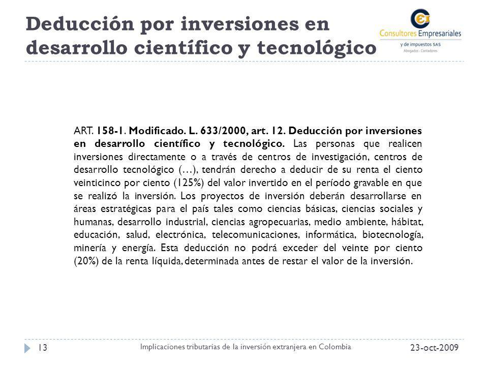 Deducción por inversiones en desarrollo científico y tecnológico 23-oct-200913 Implicaciones tributarias de la inversión extranjera en Colombia ART. 1