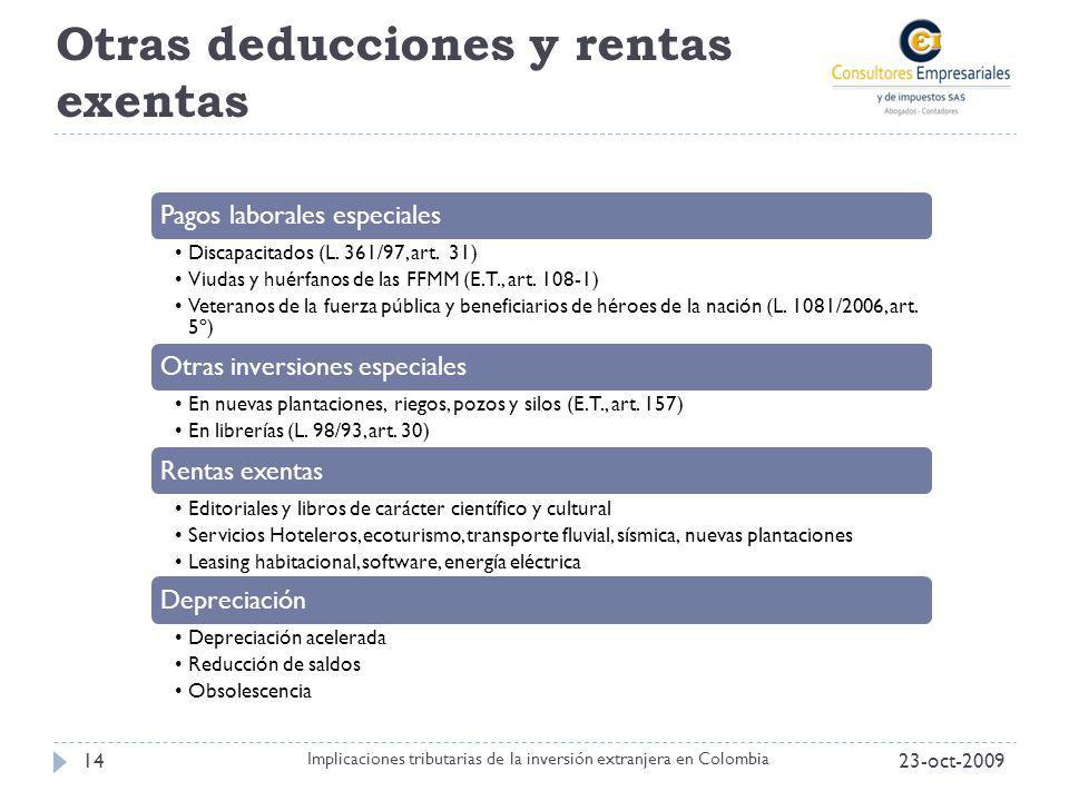 Otras deducciones y rentas exentas 23-oct-200914 Implicaciones tributarias de la inversión extranjera en Colombia Pagos laborales especiales Discapaci