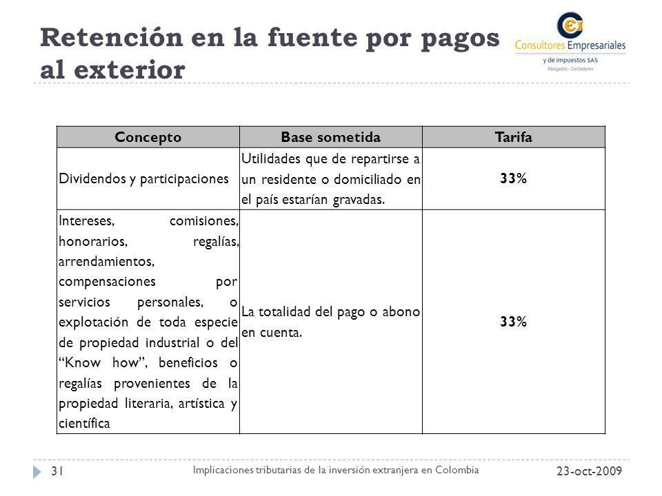 Retención en la fuente por pagos al exterior 23-oct-200931 Implicaciones tributarias de la inversión extranjera en Colombia ConceptoBase sometidaTarif