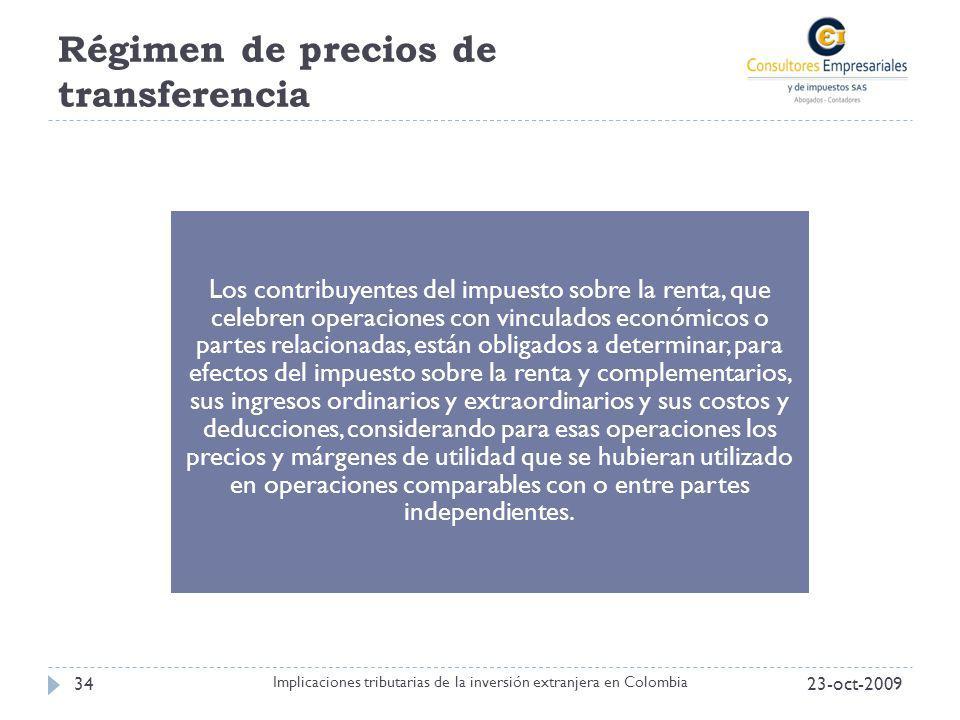 Régimen de precios de transferencia 23-oct-200934 Implicaciones tributarias de la inversión extranjera en Colombia Los contribuyentes del impuesto sob