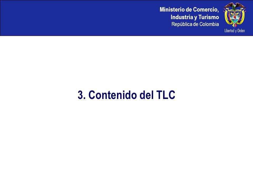 Ministerio de Comercio, Industria y Turismo República de Colombia 3. Contenido del TLC