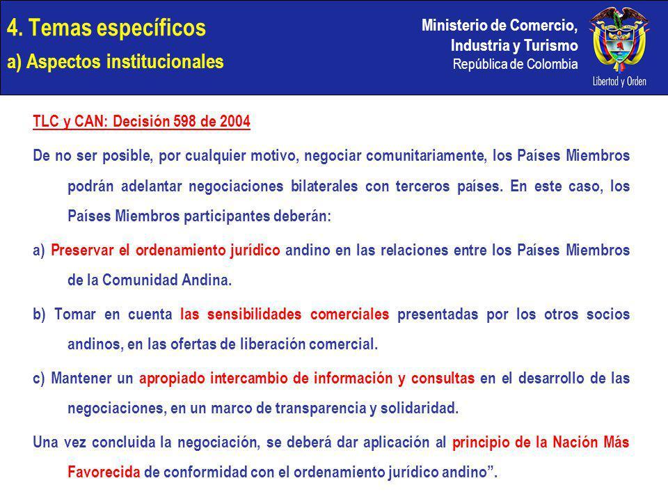 Ministerio de Comercio, Industria y Turismo República de Colombia 4. Temas específicos a) Aspectos institucionales TLC y CAN: Decisión 598 de 2004 De
