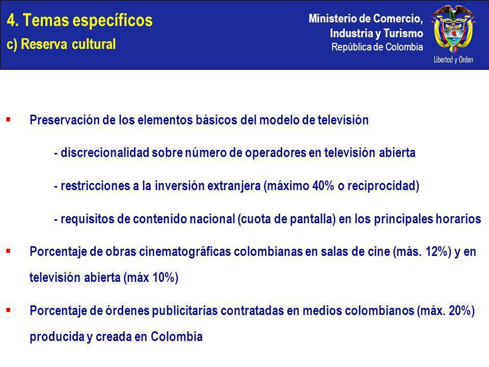 Ministerio de Comercio, Industria y Turismo República de Colombia 4. Temas específicos c) Reserva cultural Preservación de los elementos básicos del m