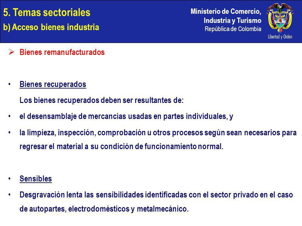Ministerio de Comercio, Industria y Turismo República de Colombia Bienes remanufacturados Bienes recuperados Los bienes recuperados deben ser resultan