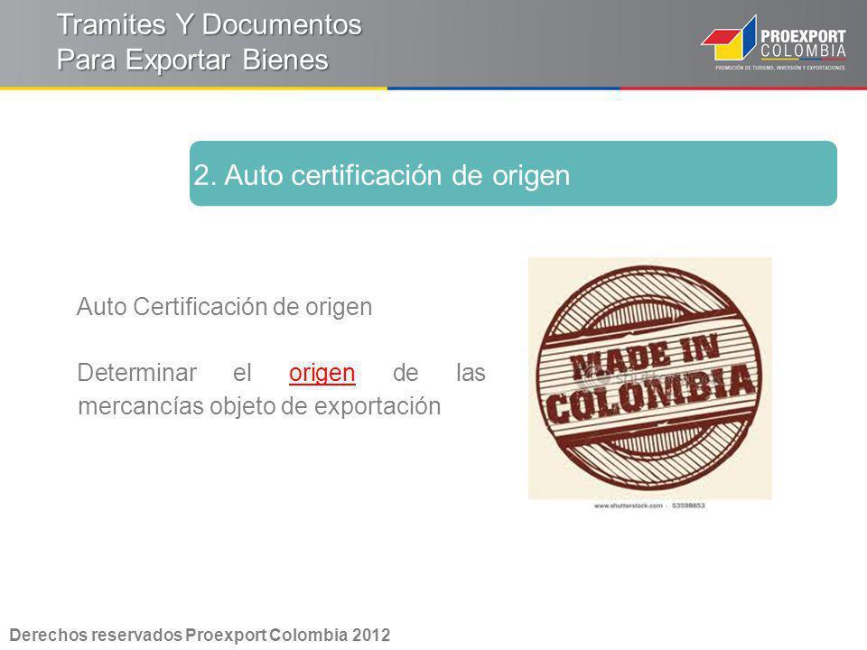 Auto Certificación de origen Determinar el origen de las mercancías objeto de exportación 2. Auto certificación de origen Tramites Y Documentos Para E