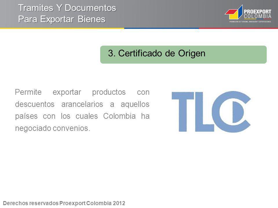 Permite exportar productos con descuentos arancelarios a aquellos países con los cuales Colombia ha negociado convenios. 3. Certificado de Origen Tram