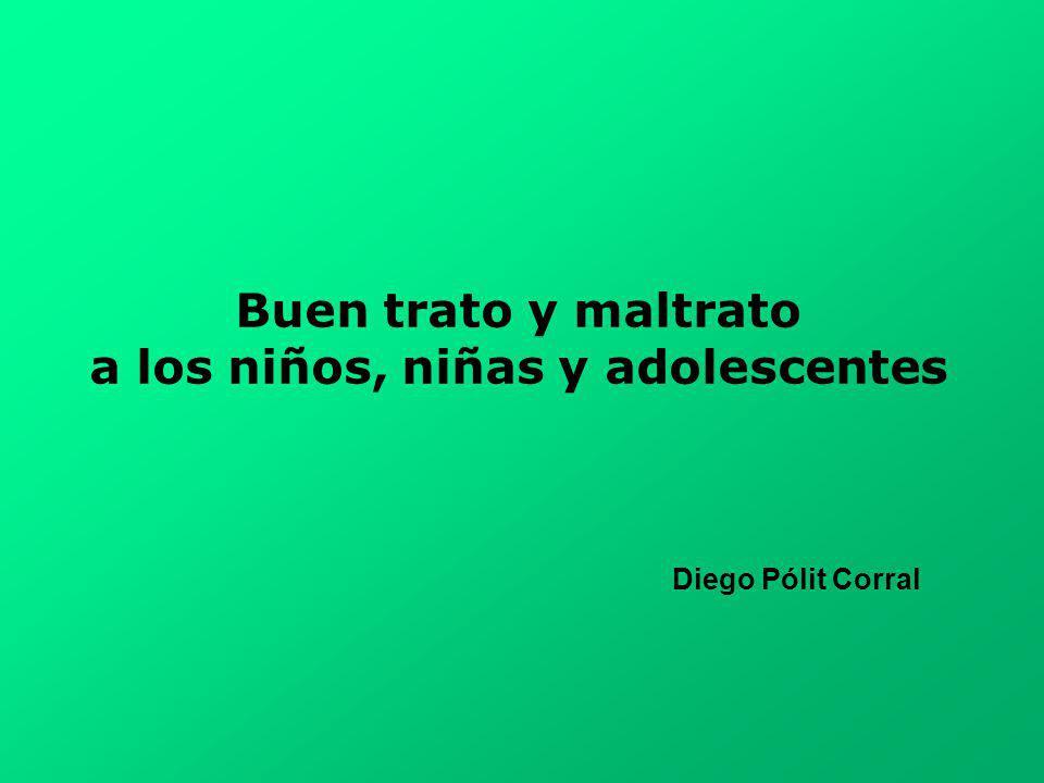 Buen trato y maltrato a los niños, niñas y adolescentes Diego Pólit Corral