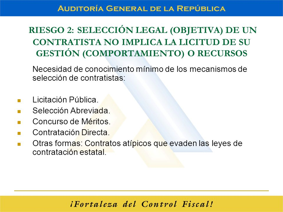 RIESGO 2: SELECCIÓN LEGAL (OBJETIVA) DE UN CONTRATISTA NO IMPLICA LA LICITUD DE SU GESTIÓN (COMPORTAMIENTO) O RECURSOS Necesidad de conocimiento mínim