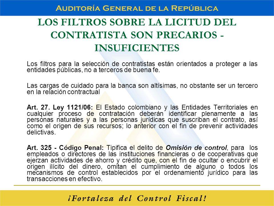 LOS FILTROS SOBRE LA LICITUD DEL CONTRATISTA SON PRECARIOS - INSUFICIENTES Los filtros para la selección de contratistas están orientados a proteger a